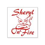 Sheryl On Fire Square Sticker 3