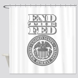 End The Fed Shower Curtain