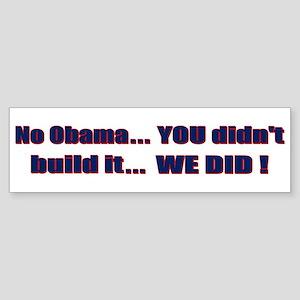 Anti Obama - You didnt build that! Sticker (Bumper