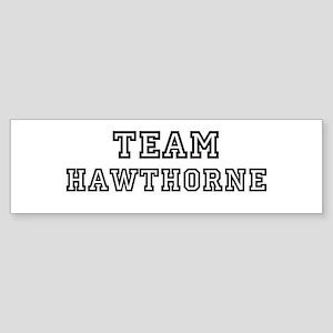 Team Hawthorne Bumper Sticker