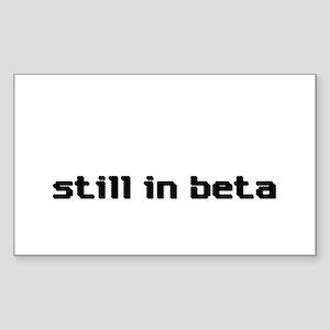 Still in Beta Sticker