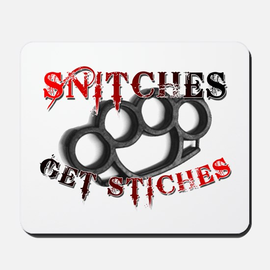 Snitches Get Stiches Mousepad