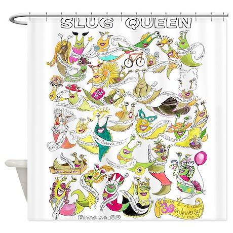 SLUG QUEEN 30th Anniversary Shower Curtain