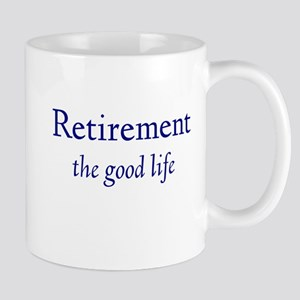 Retirement The Good Life Mug