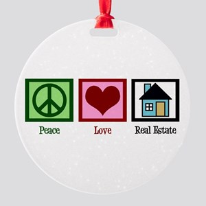 Peace Love Real Estate Round Ornament