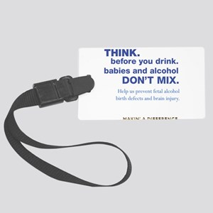 THINK. before you drink. Large Luggage Tag