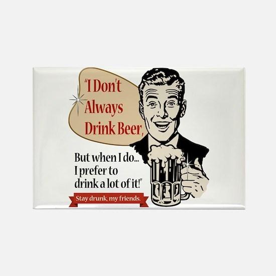 I Don't Always Drink Beer Rectangle Magnet