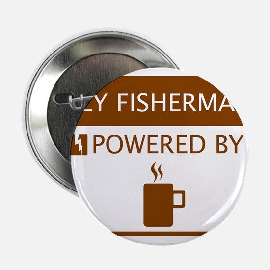 """Fly Fisherman Powered by Coffee 2.25"""" Button"""