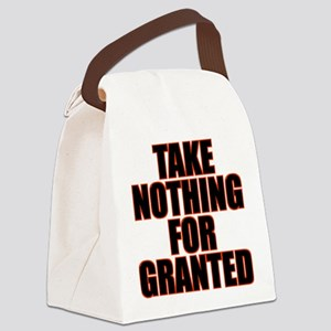 Take Nothing For Granted Canvas Lunch Bag