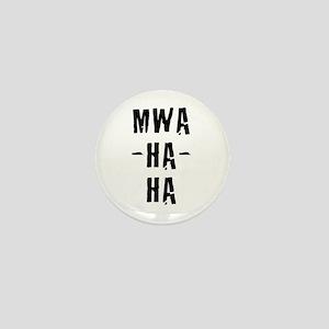 MWA-HA-HA Mini Button