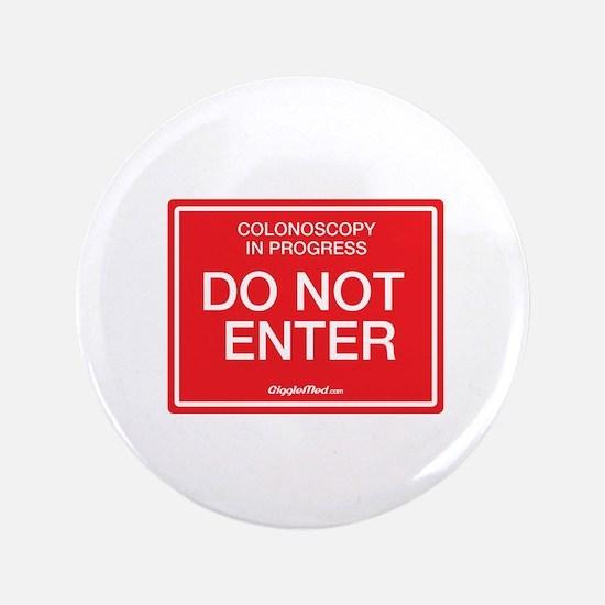 Colonoscopy Do Not Enter Button