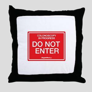Colonoscopy Do Not Enter Throw Pillow