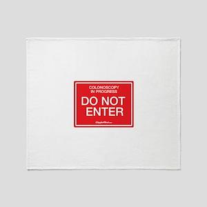Colonoscopy Do Not Enter Throw Blanket