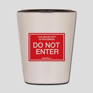 Colonoscopy Do Not Enter Shot Glass