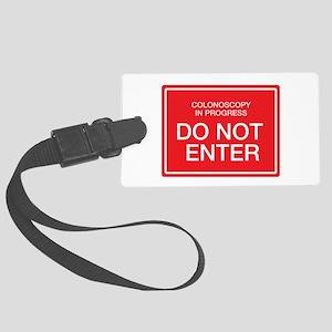 Colonoscopy Do Not Enter Large Luggage Tag