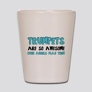 Trumpets Are Awesome Shot Glass