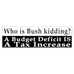 A Deficit is a Tax Hike Bumper Bumper Sticker