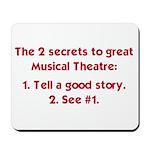 Secrets to Musical Theatre Mousepad