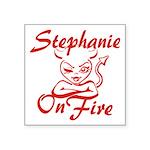 Stephanie On Fire Square Sticker 3