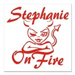 Stephanie On Fire Square Car Magnet 3