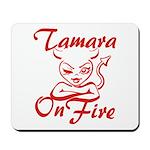 Tamara On Fire Mousepad