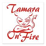 Tamara On Fire Square Car Magnet 3