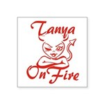 Tanya On Fire Square Sticker 3
