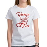 Theresa On Fire Women's T-Shirt