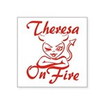 Theresa On Fire Square Sticker 3
