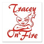 Tracey On Fire Square Car Magnet 3