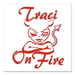 Traci On Fire Square Car Magnet 3