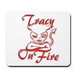 Tracy On Fire Mousepad