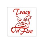 Tracy On Fire Square Sticker 3