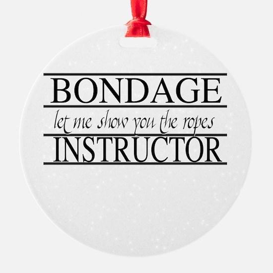 Bondage Instructor Ornament