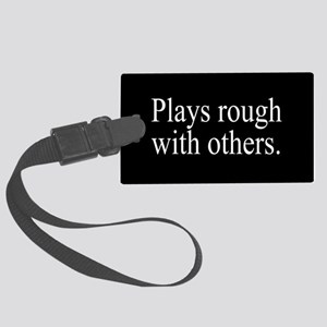 Plays Rough Large Luggage Tag