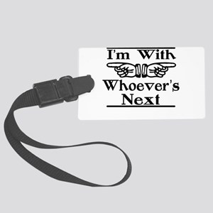 Whoever's Next Both Large Luggage Tag