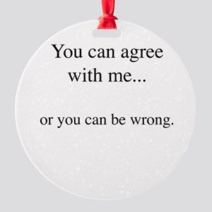 Agree Round Ornament