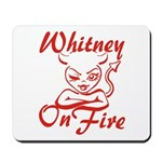 Whitney On Fire Mousepad