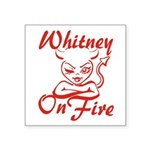 Whitney On Fire Square Sticker 3