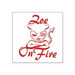 Zoe On Fire Square Sticker 3