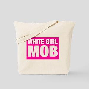 White Girl Mob Tote Bag