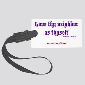 Love thy neighbor Large Luggage Tag