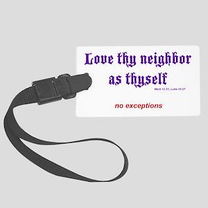 Love thy neighbor Large Luggage Tag