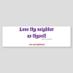 Love thy neighbor Sticker (Bumper)