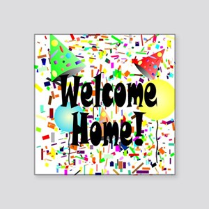 "Welcome Home Square Sticker 3"" x 3"""
