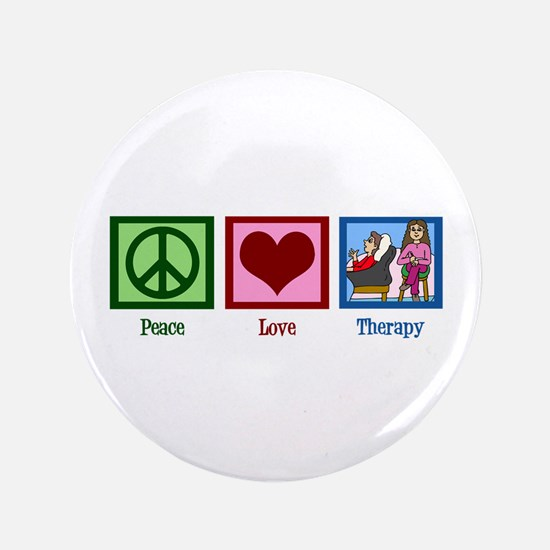 "Peace Love Therapy 3.5"" Button"