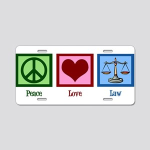Peace Love Law Aluminum License Plate
