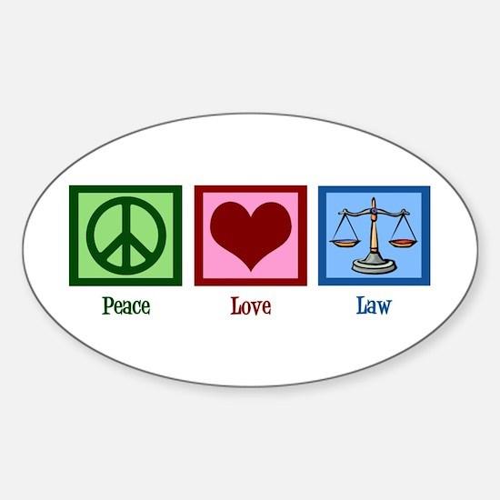 Peace Love Law Sticker (Oval)