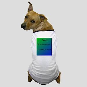 Tasks to do Dog T-Shirt