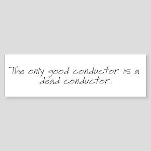 Dead Conductor Bumper Sticker